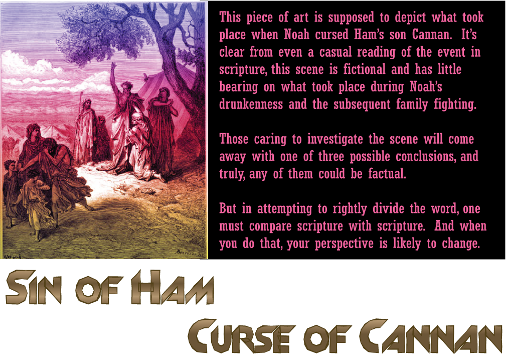 ham curse of canaan Genesis 9:18-29 has been popularly understood to mean that ham was cursed, and this understanding has often been used to justify oppression of african people, the descendants of ham.
